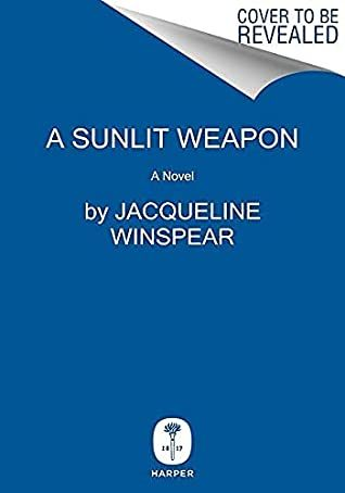 When Does A Sunlit Weapon Release? Jacqueline Winspear 2022 New Book