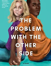 When Does The Problem With The Other Side By Kwame Ivery Release? 2021 YA Debut Releases