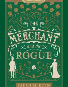 The Merchant And The Rogue (The Dread Penny Society 3) Release Date? Sarah M. Eden 2021 New Book
