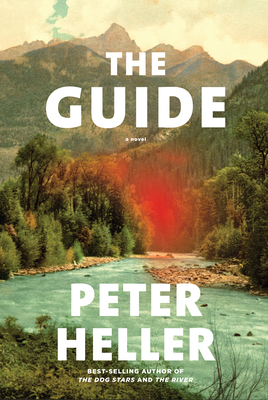 When Will The Guide Come Out? Peter Heller 2021 New Book