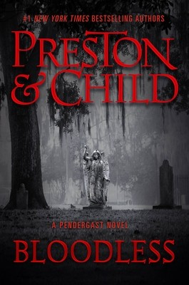 When Does Bloodless (Pendergast 20) Come Out? Douglas Preston & Lincoln Child 2021 New Book