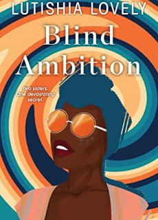 Blind Ambition Release Date? Lutishia Lovely 2021 New Releases