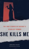 She Kills Me By Jennifer Wright Release Date? 2021 Nonfiction Releases