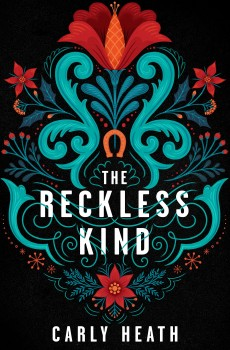 The Reckless Kind By Carly Heath Release Date? 2021 YA Debut Releases