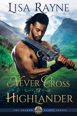 When Will Never Cross A Highlander Come Out? 2021 Lisa Rayne New Book
