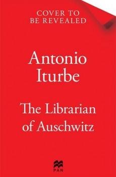 The Librarian Of Auschwitz Release Date? Antonio Iturbe 2022 New Releases