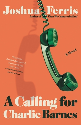 When Will A Calling For Charlie Barnes Release? Joshua Ferris 2021 New Book