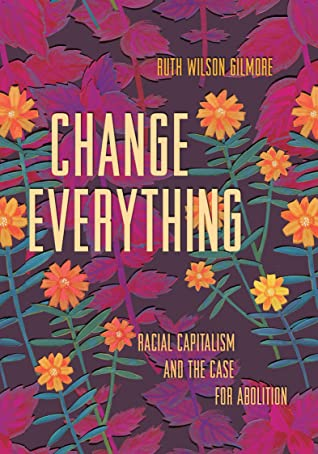 Change Everything Release Date? Ruth Wilson Gilmore 2022 New Releases