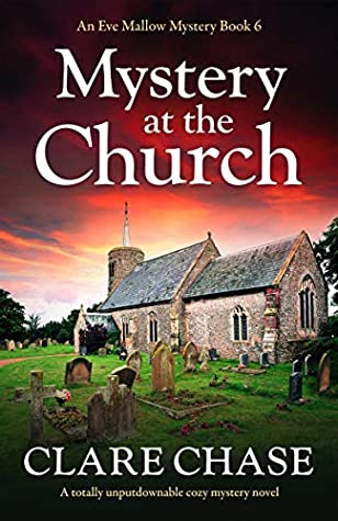 Mystery At The Church (Eve Mallow Mystery 6) Release Date? Clare Chase 2021 New Releases