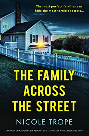 The Family Across The Street (Home Sweet Home) Release Date? Nicole Trope 2021 New Book