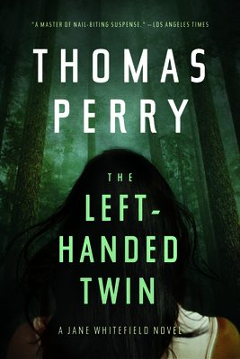 The Left-Handed Twin (Jane Whitefield 9) Release Date? Thomas Perry 2021 New Book