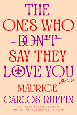 The Ones Who Don't Say They Love You Release Date? Maurice Carlos Ruffin 2021 New Book