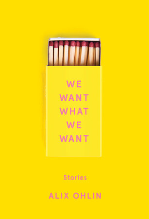 We Want What We Want Release Date? Alix Ohlin 2021 New Book