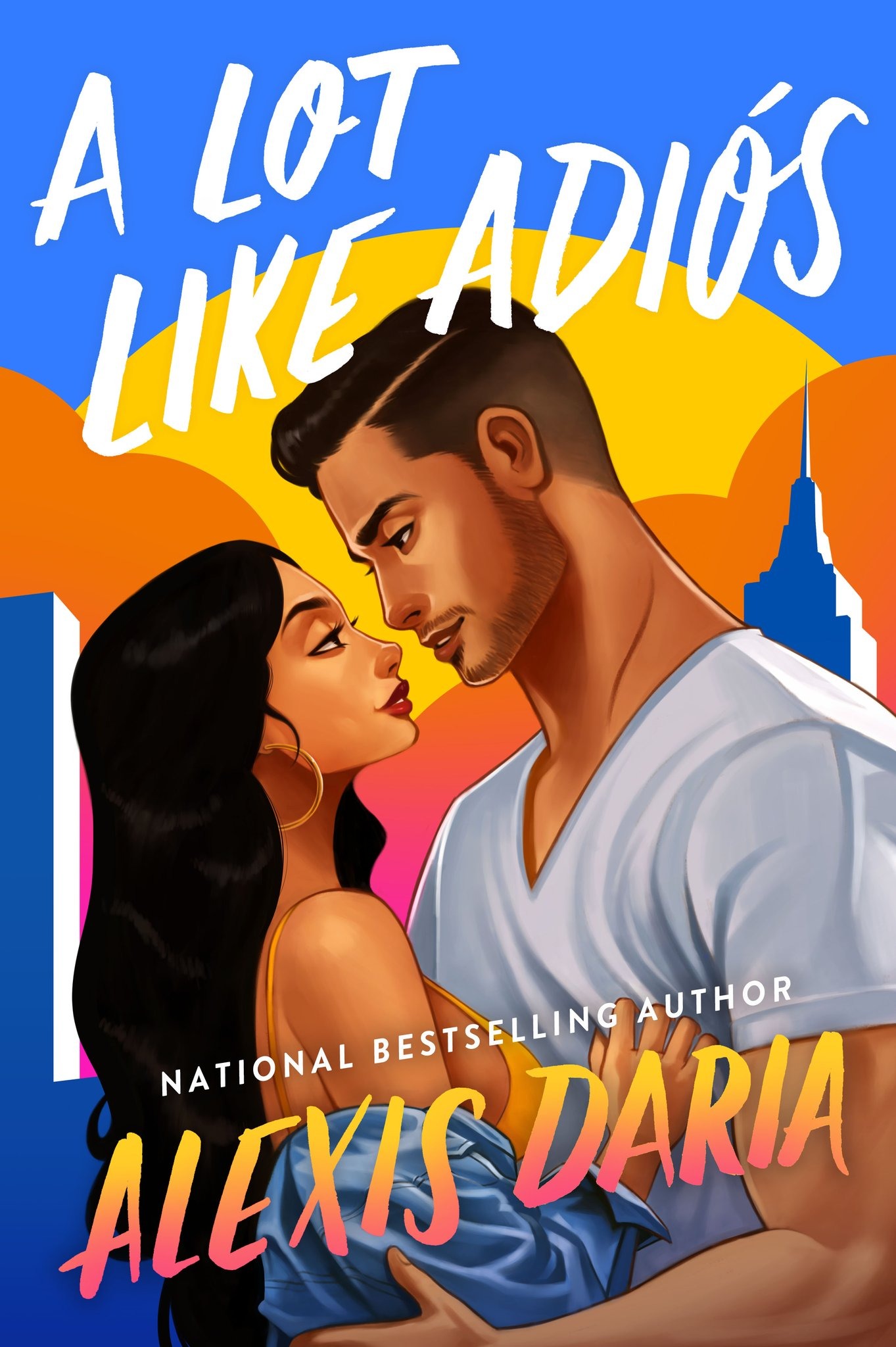 When Will A Lot Like Adiós Come Out? Alexis Daria 2021 New Book