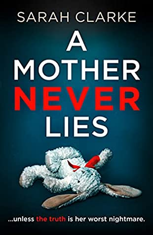 When Does A Mother Never Lies By Sarah Clarke Come Out? 2021 Debut Releases