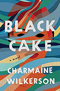 Black Cake By Charmaine Wilkerson Release Date? 2022 Debut Releases