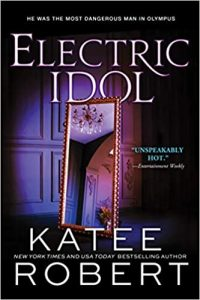 When Will Electric Idol (Dark Olympus 2) Come Out? Katee Robert 2022 New Book