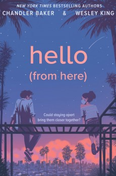 Hello (From Here) Release Date? Chandler Baker & Wesley King 2021 New Book