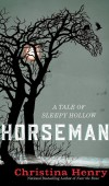 When Will Horseman: A Tale of Sleepy Hollow Release? Christina Henry 2021 New Book