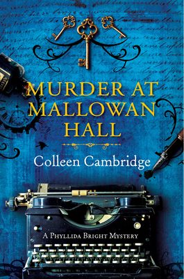 Murder At Mallowan Hall (Phyllida Bright Mystery 1) By Colleen Cambridge Release Date? 2021 Mystery Releases