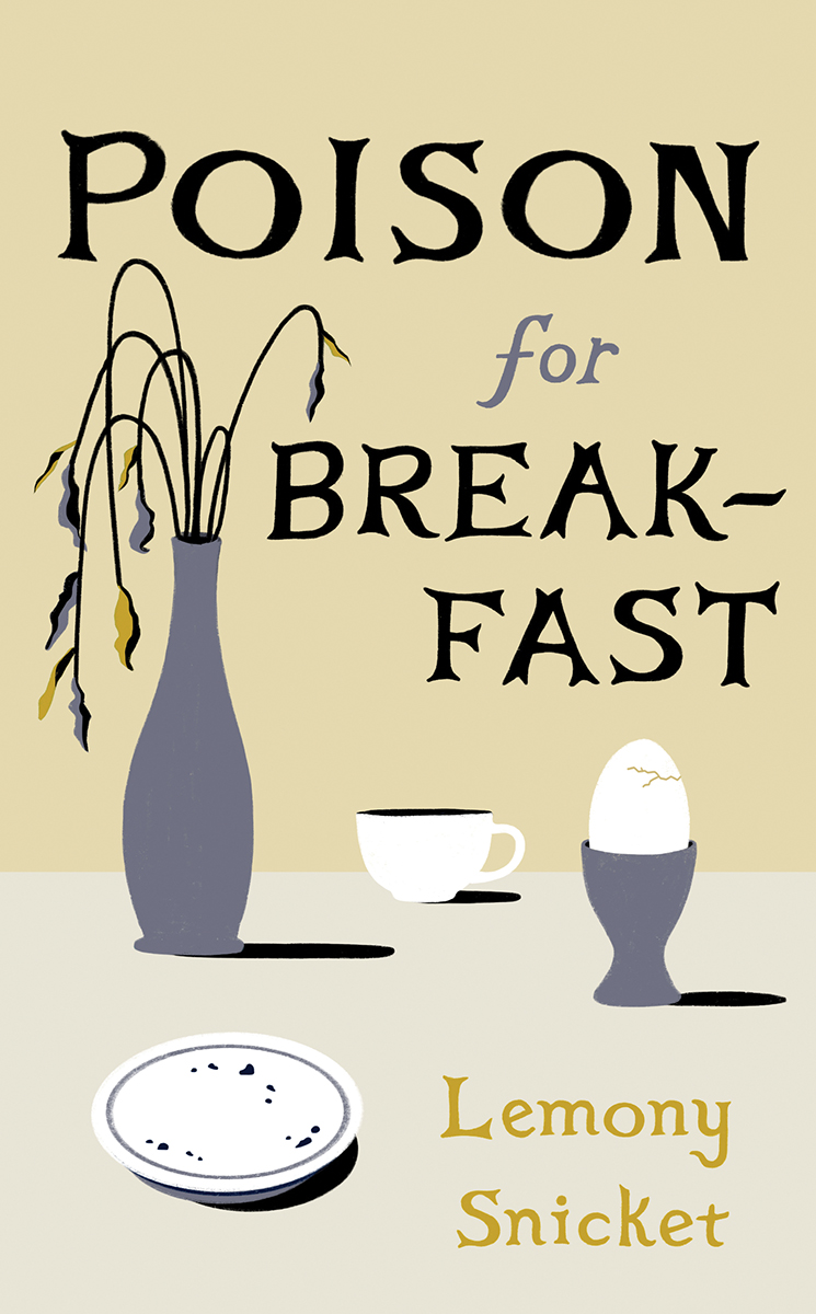 Poison For Breakfast Release Date? Lemony Snicket 2021 New Book