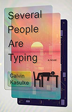 Several People Are Typing By Calvin Kasulke Release Date? 2021 Debut Releases