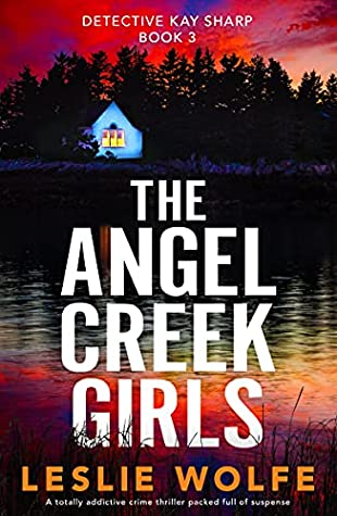 When Will The Angel Creek Girls (Detective Kay Sharp 3) Come Out? Leslie Wolfe 2021 New Book