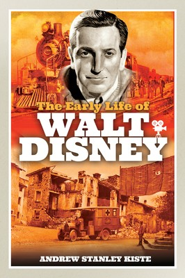 The Early Life Of Walt Disney By Andrew Kiste Release Date? 2021 Nonfiction Releases