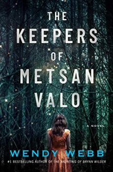 The Keepers Of Metsan Valo Release Date? Wendy Webb 2021 New Book