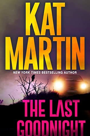 The Last Goodnight (Blood Ties 1) Release Date? Kat Martin 2021 New Book