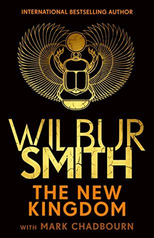 When Does The New Kingdom (Ancient Egypt 7) Come Out? Wilbur Smith 2021 New Book