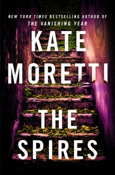The Spires Release Date? Kate Moretti 2021 New Book