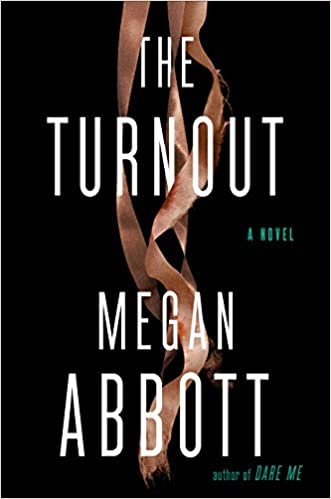 The Turnout Release Date? Megan Abbott 2021 New Releases