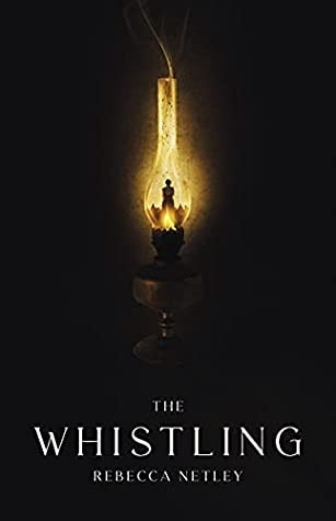 The Whistling By Rebecca Netley Release Date? 2021 Debut Releases