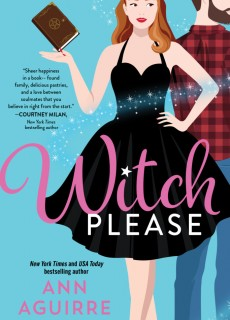 Witch Please (Fix-It Witches 1) Release Date? Ann Aguirre 2021 New Book