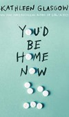 When Will You'd Be Home Now Come Out? Kathleen Glasgow 2021 New Book