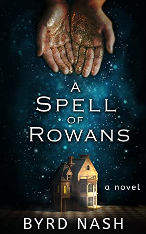 A Spell Of Rowans Release Date? Byrd Nash 2021 New Book