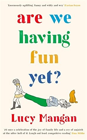 When Will Are We Having Fun Yet? Release Date? Lucy Mangan 2021 New Book