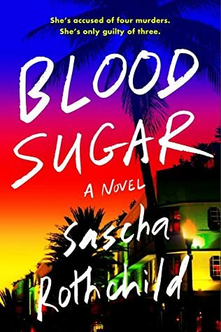 Blood Sugar By Sascha Rothchild Release Date? 2022 Debut Releases