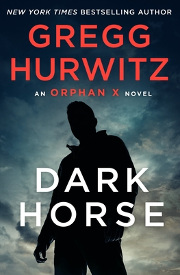 When Does Dark Horse (Orphan X 7) Come Out? Gregg Andrew Hurwitz 2022 New Book