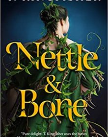 When Does Nettle & Bone Come Out? T. Kingfisher 2022 New Book