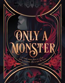 When Does Only A Monster (Monsters 1) By Vanessa Len Come Out? 2022 Debut Releases