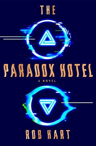 When Will Paradox Hotel Release? Rob Hart 2022 New Book