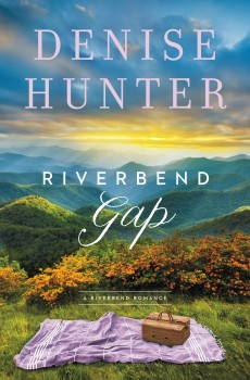 When Does Riverbend Gap (Riverbend Romance 1) Release? Denise Hunter 2021 New Book