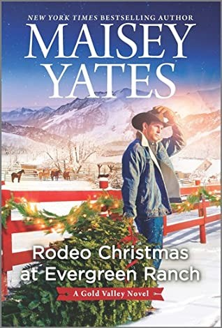 Rodeo Christmas At Evergreen Ranch (Gold Valley 13) Release Date? Maisey Yates 2021 New Book