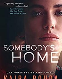 When Will Somebody's Home Come Out? Kaira Rouda 2022 New Book
