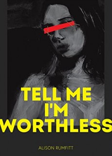Tell Me I'm Worthless By Alison Rumfitt Release Date? 2021 Debut Releases