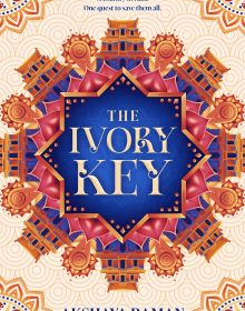 The Ivory Key (The Ivory Key Duology 1) By Akshaya Raman Release Date? 2022 Debut Releases