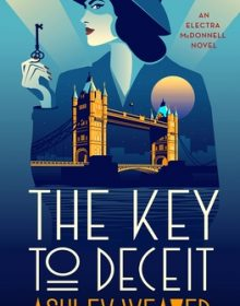 The Key To Deceit (Electra McDonnell 2) Release Date? Ashley Weaver 2022 New Book