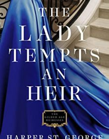 The Lady Tempts An Heir (The Gilded Age Heiresses 3) Release Date? Harper St. George 2022 New Book